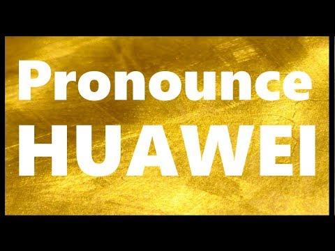 How To Pronounce HUAWEI | Correct Pronunciation