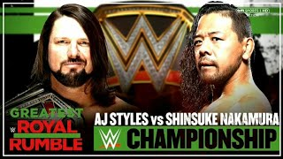 AJ Styles VS SHINSUKA NAKAMURA WWE Championship Greatest Royal Rumble 2018 Match Card
