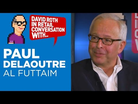 David Roth in Retail Conversation with Paul Delaoutre, President, Al Futtaim