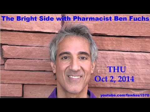 The Bright Side with Pharmacist Ben Fuchs [Commercial Free] 10/02/14