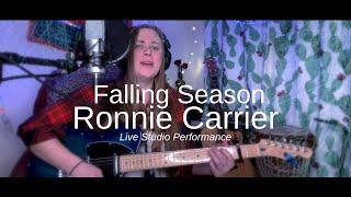 Ronnie Carrier - Falling Season (Live Studio Performance)