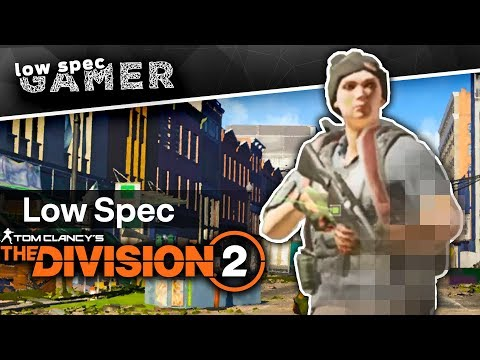 How To Run The Division 2 On A Low End PC