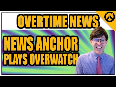 Overtime News SPECIAL - News Anchor plays Overwatch for the First time!