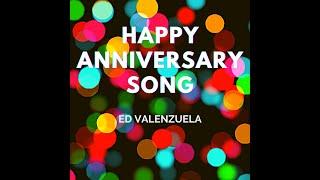 Happy Anniversary Song (Original Version) by Ed Valenzuela