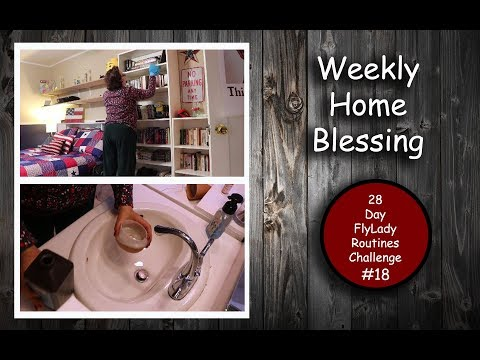 28-Day Flylady Routines Challenge || 02/25/2018 || Day 18 || Weekly Home Blessing