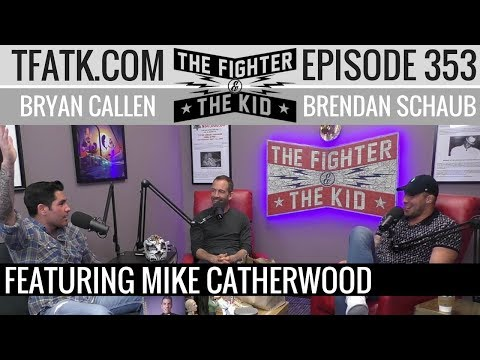 The Fighter and The Kid - Episode 353: Mike Catherwood