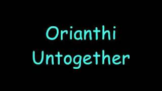 Orianthi Untogether Lyrics