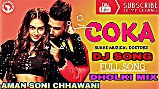 Coka Coka Full Dholki Mix Remix dj Song √√ DJ Raj Kamal BaSti Love Songs √√ Tiktok Famous Songs