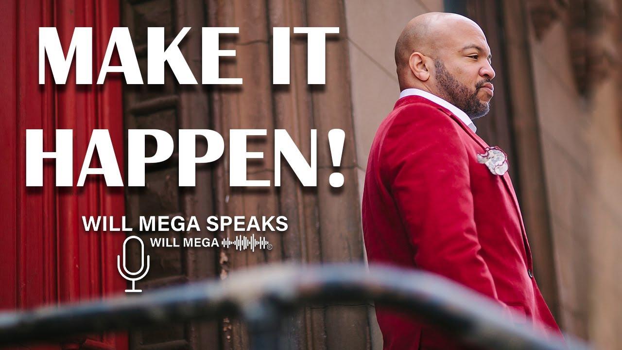 Will Mega - Make It Happen!