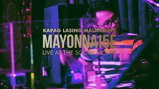Kapag Lasing Malambing by Mayonnaise (Live at The Social House)