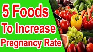 5 Foods to Increase Pregnancy Rate Boost Fertility Get Pregnant Faster success rate infertility