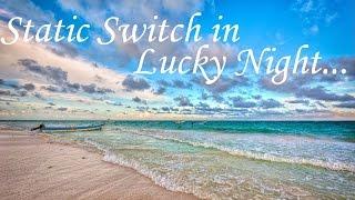 Lucky Night...