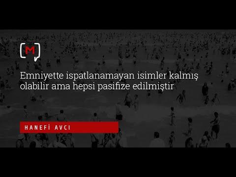Hanefi Avcı: Emniyette ispatlanamayan isimler kalmış olabilir ama hepsi pasifize edilmiştir.