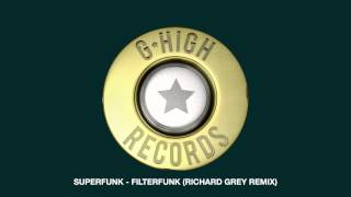 Superfunk - Filterfunk (Richard Grey Remix)