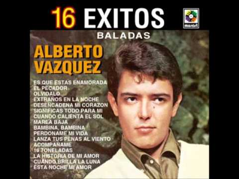 Alberto Vazquez Desencadena Mi Corazon