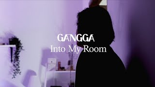 GANGGA - Into My Room Ep.01: Forever