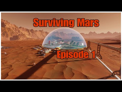 Surviving Mars Episode 1..The first Colonists!!!! |