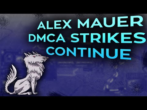 Alex Mauer DMCA strikes continue