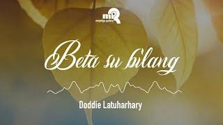 Lagu Ambon Nostalgia _ Beta Su Bilang By. Doddie L