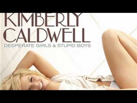 Desperate Girls & Stupid Boys - Kimberly Caldwell