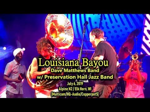 """Louisiana Bayou"" - DMB w/ Preservation Hall Jazz Band - 7/6/19 - [Multicam/HQ-Audio] - Alpine"