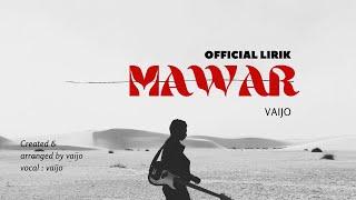 Download MAWAR ||official lirik video by vaijo