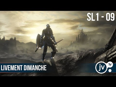 [JVTV-09] Dark Souls 3 SL 1 - Pic du Dragon, Nameless King