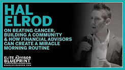Hal Elrod on Beating Cancer & How Financial Advisors Can Create a Miracle Morning Routine