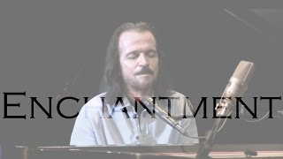 Download Enchantment by Yanni (Solo) MP3 song and Music Video