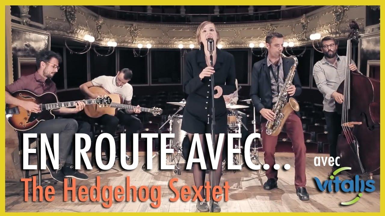 EN ROUTE avec... The Hedgehog Sextet x VITALIS