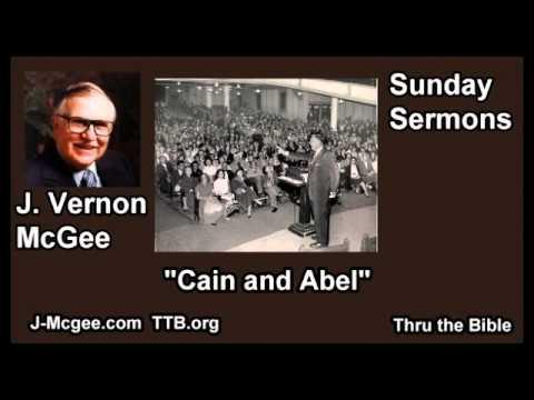 Cain and Abel - J Vernon McGee - FULL Sunday Sermons