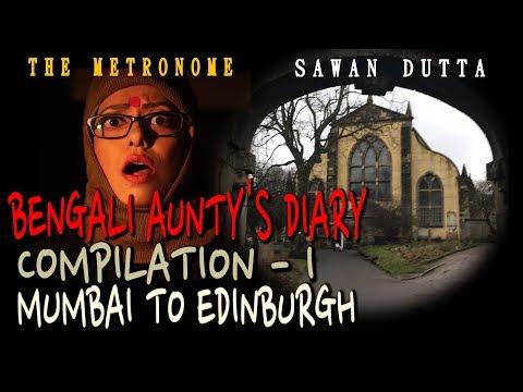 MUMBAI TO EDINBURGH | COMPILATION 01 | BENGALI AUNTY'S DIARY | SAWAN DUTTA | THE METRONOME