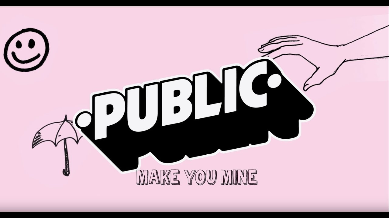 Download PUBLIC - Make You Mine (Official Lyric Video)