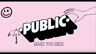 Gambar cover PUBLIC - Make You Mine (Official Lyric Video)