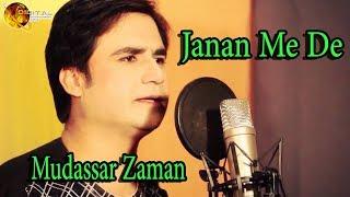 Download Video Janan Me De | Singer Mudassar Zaman | Romantic Song | HD Video Song MP3 3GP MP4