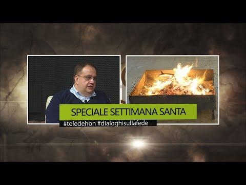 DIALOGHI SULLA FEDE - SPECIALE SETTIMANA SANTA