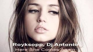 Röyksopp - Here She Comes Again (DJ Antonio Radio Edit)