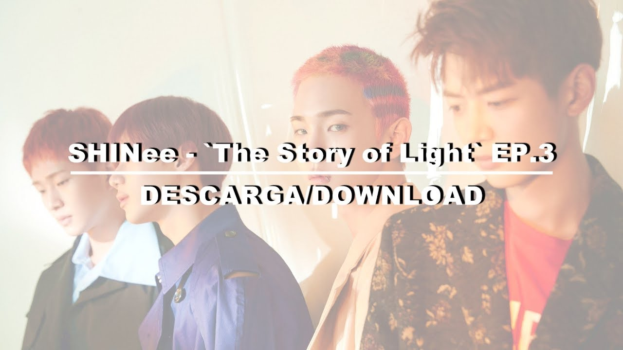 SHINee - `The Story of Light` EP 3 (descarga/download)