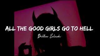 Billie Eilish - All The Good Girls Go To Hell // Lirik & Terjemahan