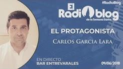 #RadioBlog - El Protagonista - Carlos García Lara