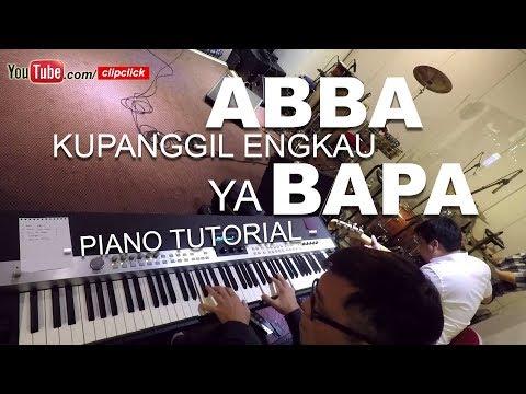 Abba Kupanggil Engkau ya Bapa - WORSHIP PIANO TUTORIAL August 2017