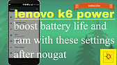 Lenovo K6 Power New Nougat Update & New Security Patch Level