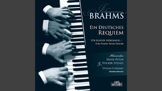 Ein deutsches Requiem (A German Requiem) , Op. 45 (version for piano 4 hands) : II. Denn alles...