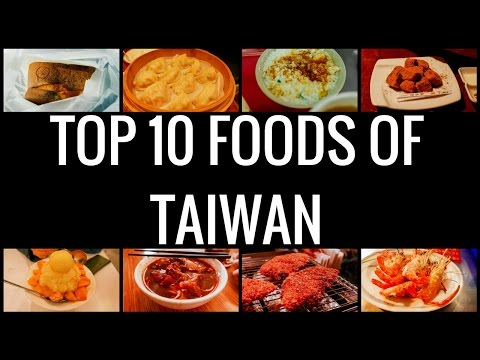 Top 10 Foods of TAIWAN YOU MUST EAT