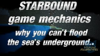 Starbound Game Mechanics Why You Can't Flood Underground Levels Of The Sea