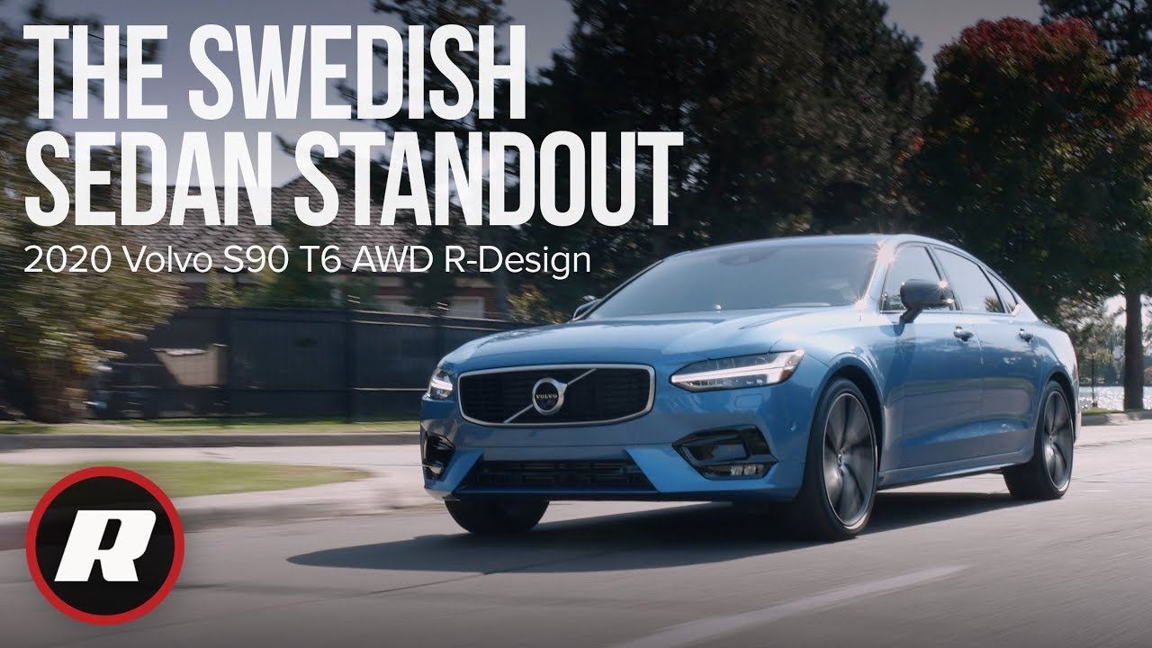 2020 Volvo S90 Review.2020 Volvo S90 T6 Awd R Design 5 Things You Need To Know About This Swedish Luxury Sedan