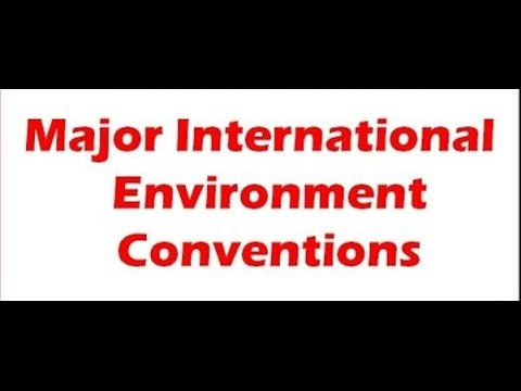 Important  Environmental Conventions : Ecology and Environme