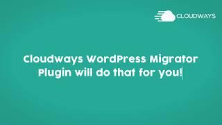 Cloudways WordPress Migration Plugin (Free)