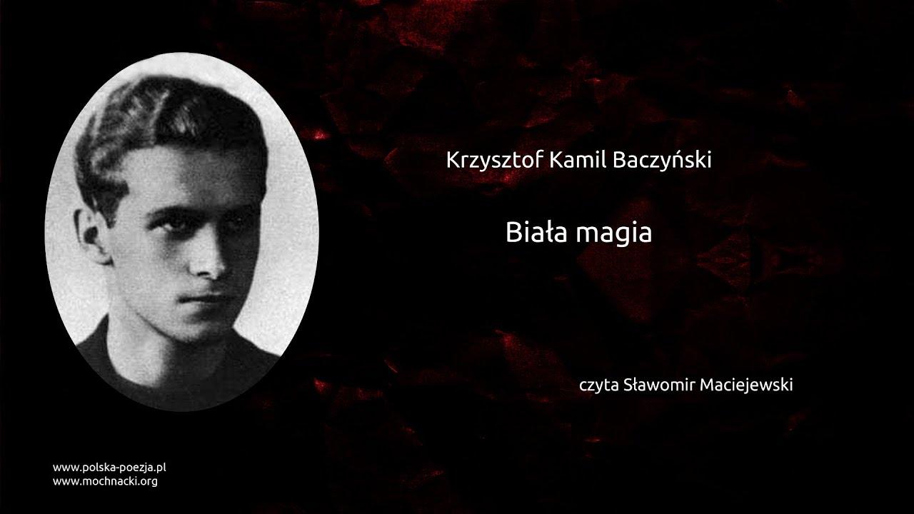 Krzysztof Kamil Baczyński Biała Magia