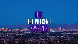 Las Vegas: Here, the Weekend Never Ends